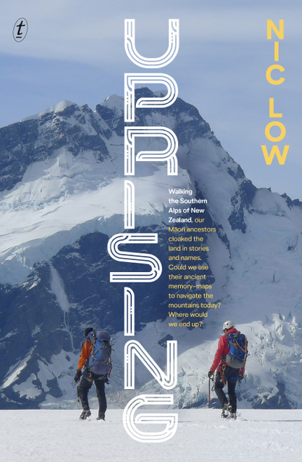 Uprising: Walking the Southern Alps of New Zealand