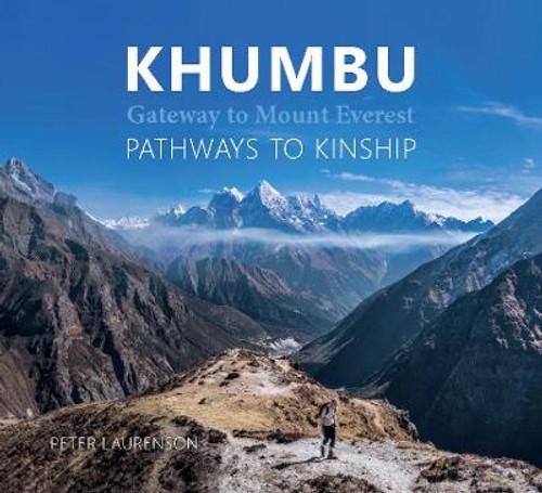 Khumbu: Gateway to Mount Everest Pathways to Kinship