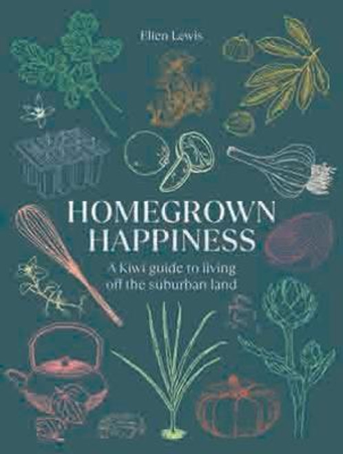 Homegrown Happiness: A Kiwi Guide to Living off the Suburban Land