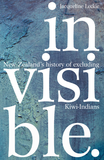 Invisible: New Zealand's history of excluding Kiwi-Indians