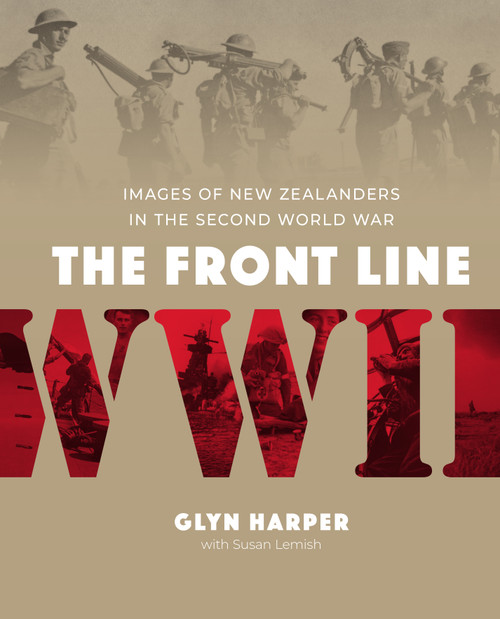 The Front Line: Images of New Zealanders in the Second World War