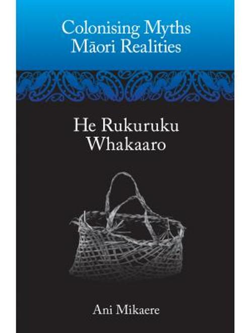 Colonising Myths: Māori Realities