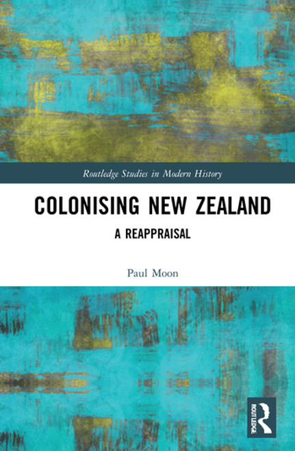 Colonising New Zealand: A Reappraisal