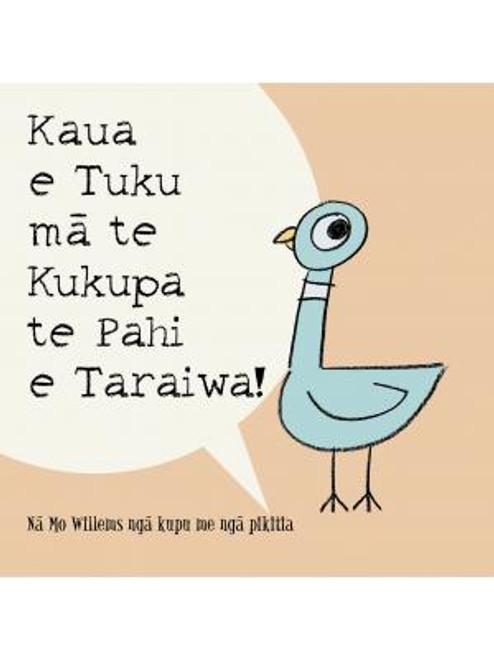 Kaua e Tuku Ma Te Kukupa Te Pahi e Taraiwa!