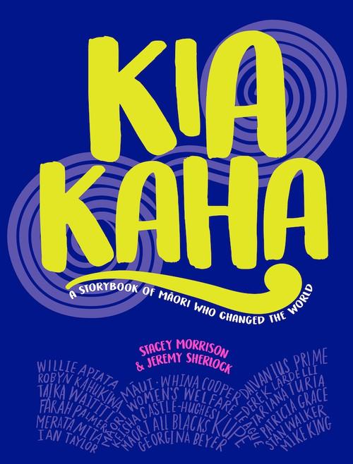 Kia Kaha: A Storybook of Maori Who Changed the World