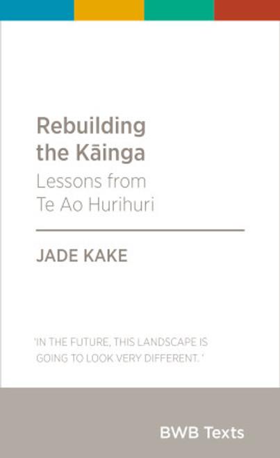 Rebuilding the Kāinga: Lessons from Te Ao Hurihuri