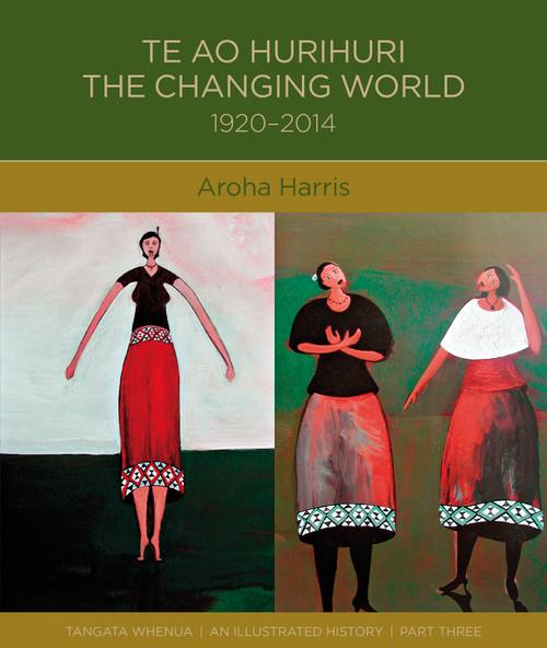 Te Ao Hurihuri: The Changing World