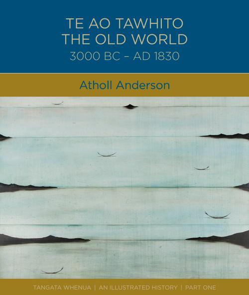Te Ao Tawhito: The Old World