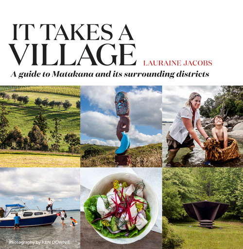 It Takes a Village: A Guide to Matakana and its Surrounding Districts