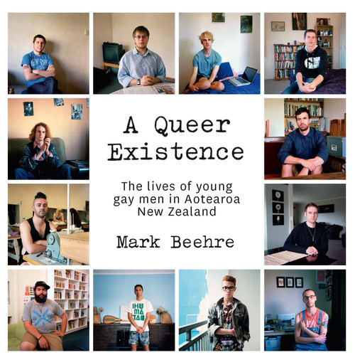 A Queer Existence: The Lives of Young Gay Men in Aotearoa New Zealand