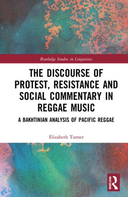 The Discourse of Protest, Resistance and Social Commentary in Reggae Music