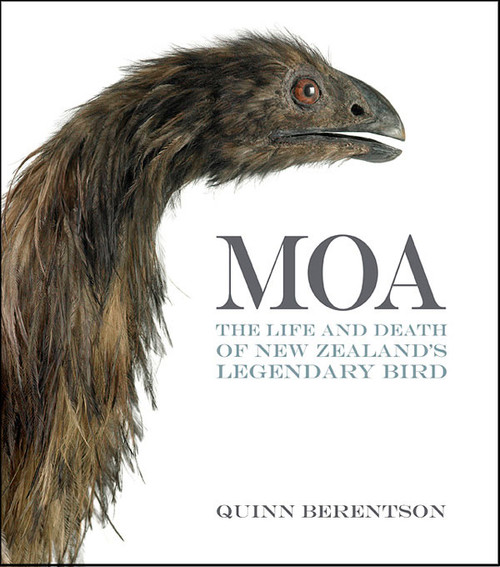 Moa: The Life and Death of New Zealand's Legendary Bird