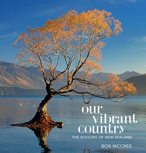 Our Vibrant Country: Seasons Of New Zealand