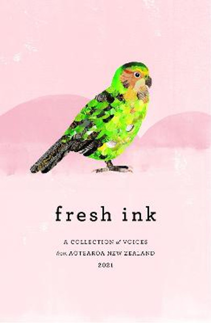 Fresh Ink: A collection of voices from Aotearoa New Zealand 2021