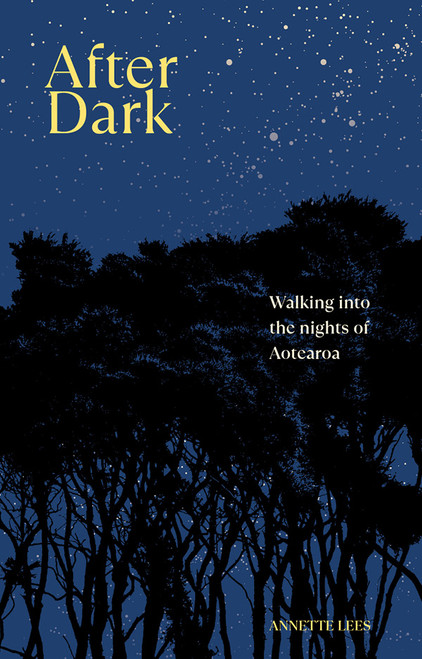 After Dark: Walking into the nights of Aotearoa