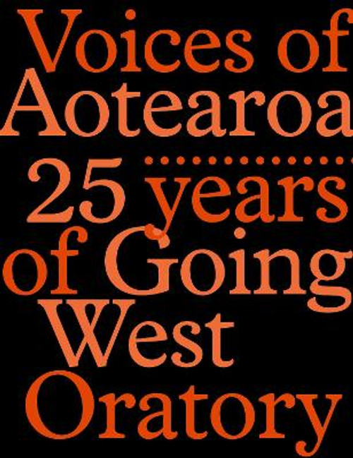 Voices of Aotearoa: 25 Years of Going West Oratory