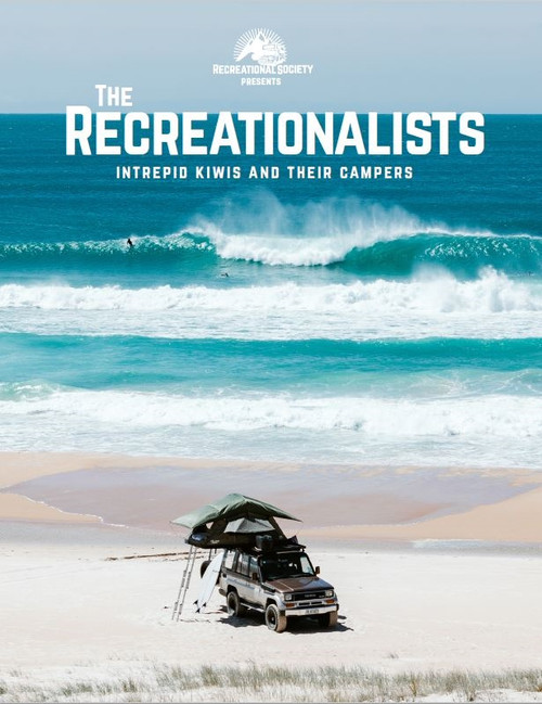 The Recreationalists- Intrepid Kiwis and Their Campers