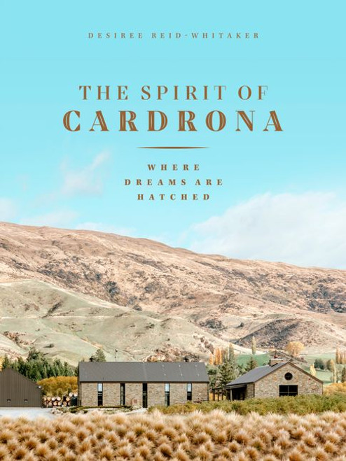 The Spirit of Cardrona: Where Dreams are Hatched