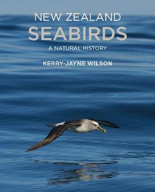 New Zealand Seabirds: A natural history