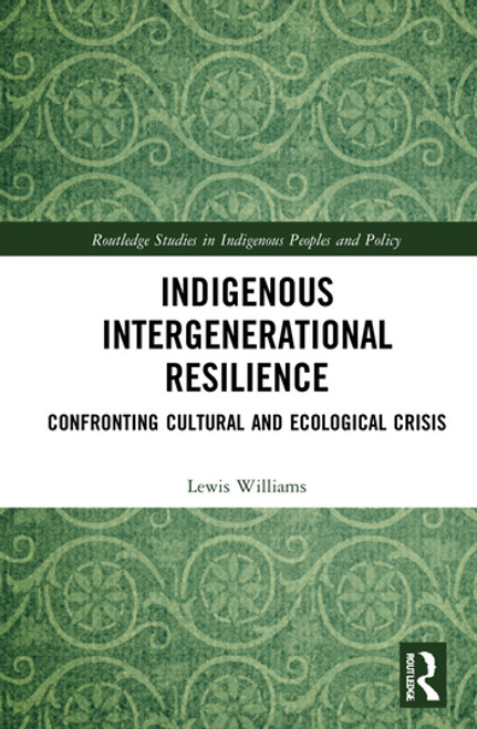Indigenous Intergenerational Resilience: Confronting Cultural and Ecological Crisis