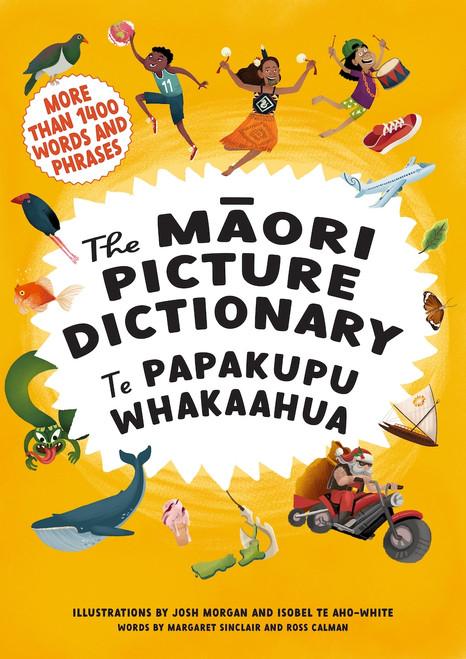 The Maori Picture Dictionary: Te Papakupu Whakaahua