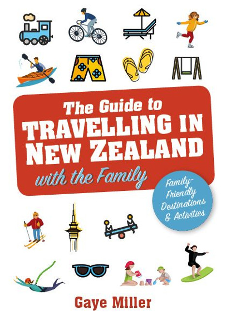 The Guide to Travelling in New Zealand with the Family