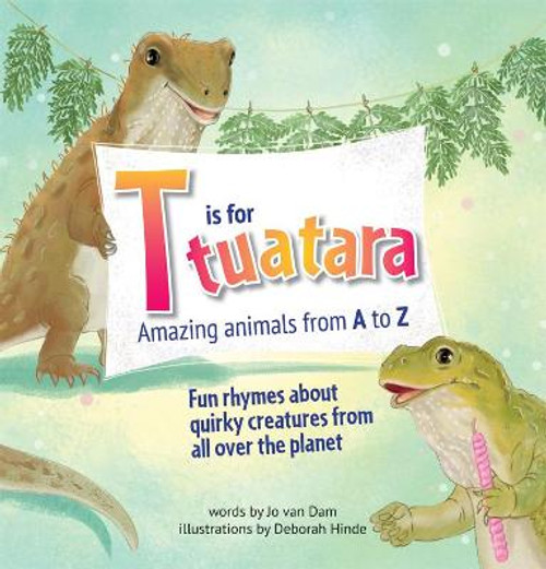 T is for Tuatara: Amazing Animals from A to Z