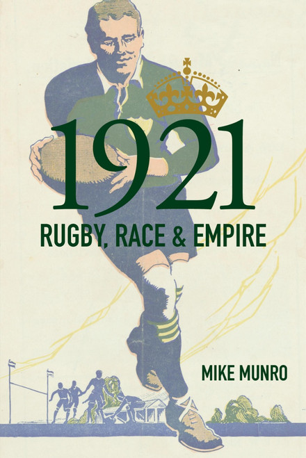 1921: Rugby, Race & Empire