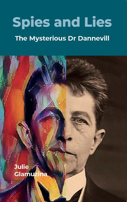 Spies and Lies: The Mysterious Dr Dannevill