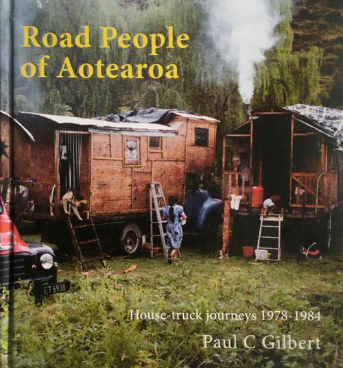 Road People of Aotearoa: House-truck journeys 1978-1984