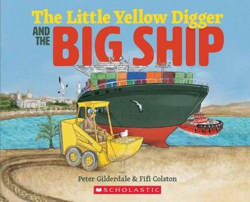 The Little Yellow Digger and the Big Ship