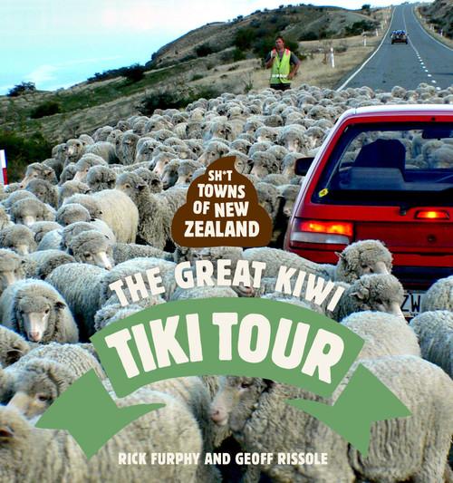 Sh*t Towns of New Zealand: The Great Kiwi Tiki Tour