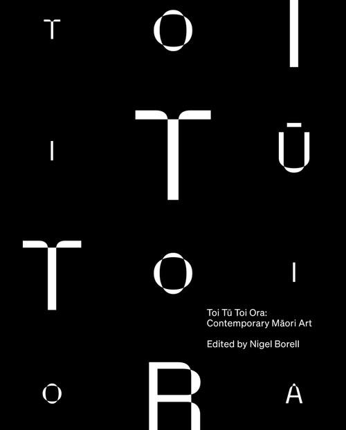 Toi Tu Toi Ora: Contemporary Maori Art