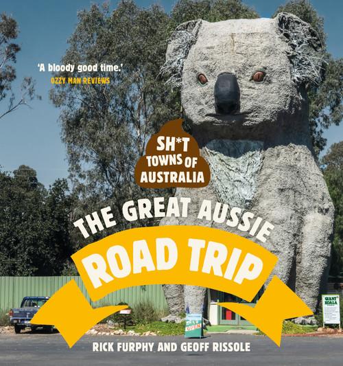 Sh*t Towns of Australia: The Great Aussie Road Trip