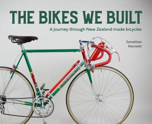 The Bikes We Built