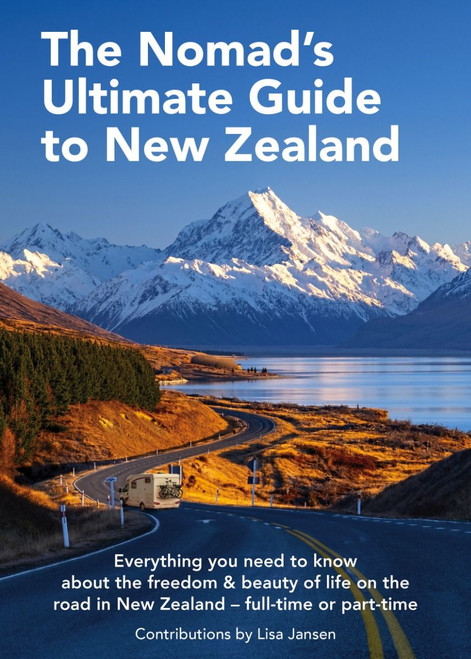 The Nomad's Ultimate Guide to New Zealand