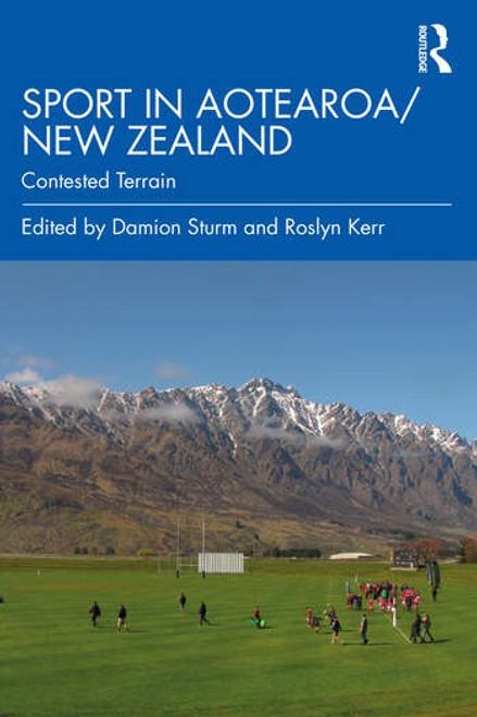 Sport in Aotearoa New Zealand: Contested Terrain