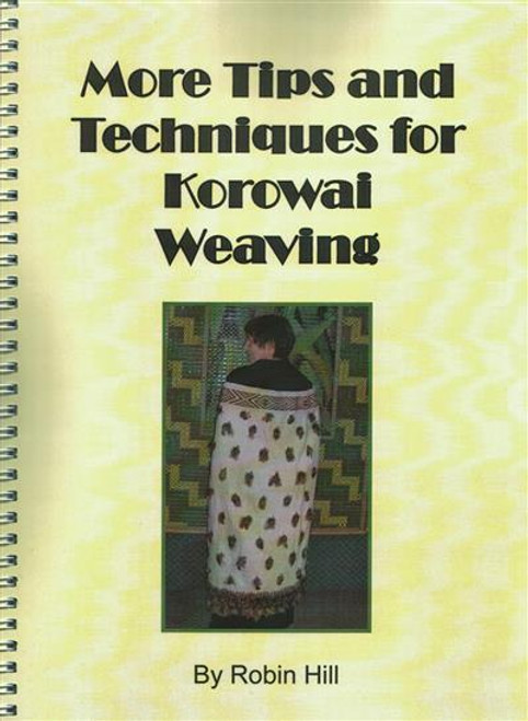 More Tips and Techniques for Korowai Weaving