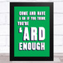 Come And Av A Go Oasis Statement Wall Art Print