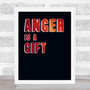 Anger Is A Gift Black Statement Wall Art Print