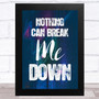 Nothing Can Break Me Down Night Life Music Fan Song Lyric Wall Art Print
