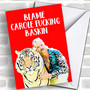 Tiger King Blame Carole Baskin Coronavirus Quarantine Greetings Card