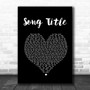 Any Song Lyrics Custom Black Heart Wall Art Personalized Lyrics Music Wall Art Print