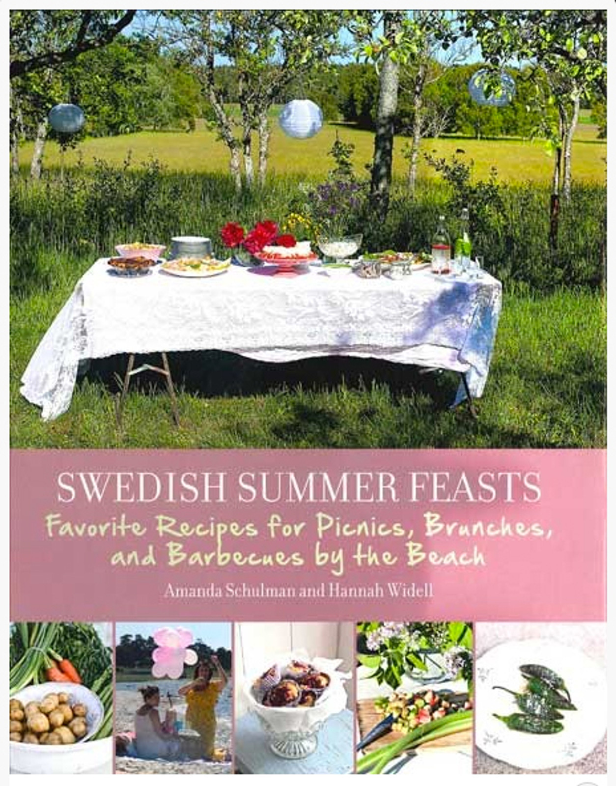 Swedish Summer Feasts  by Amanda Schulman and Hannah Widell