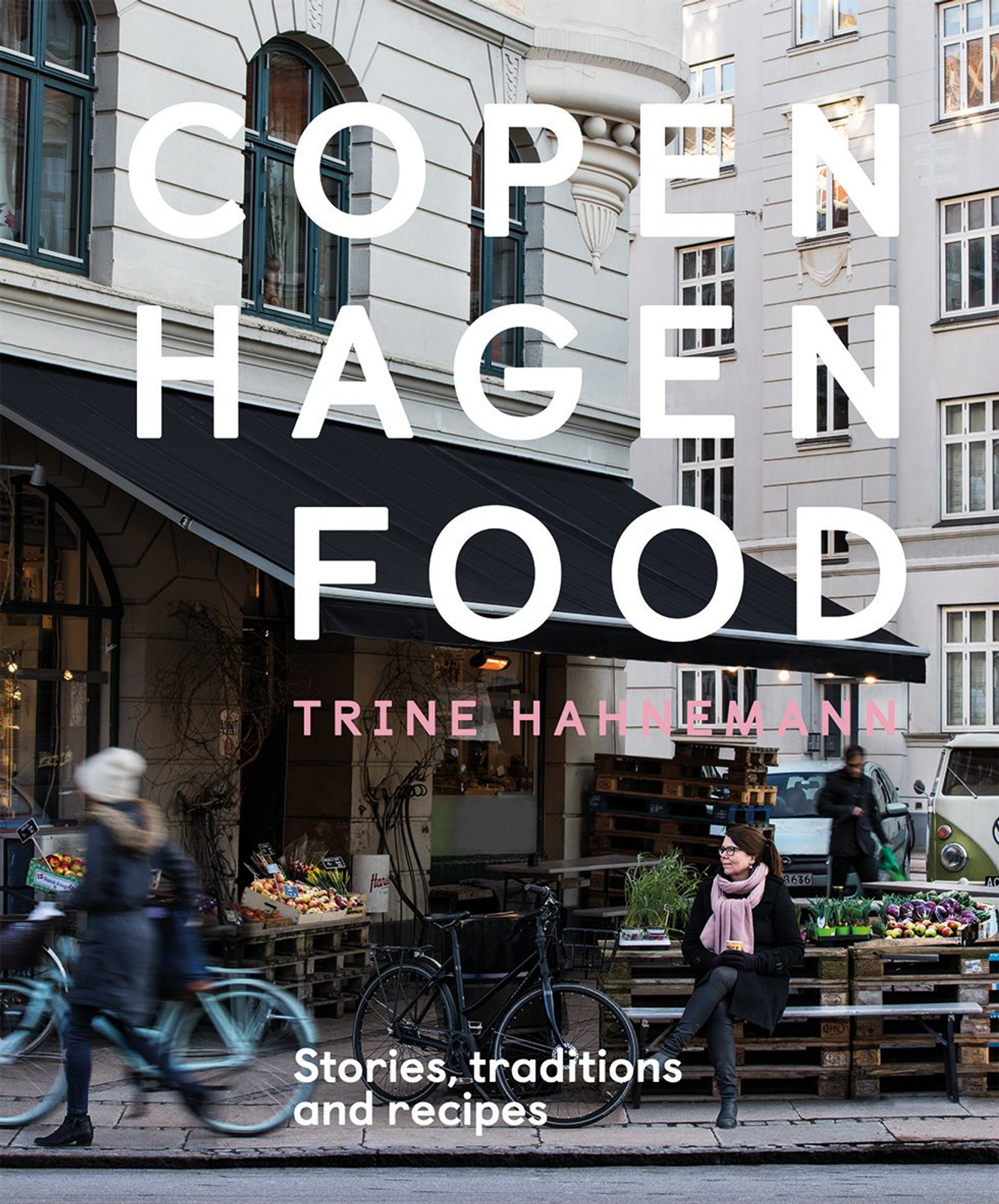 Copenhagen Food: Culture, Tradition and Recipes, Trine Hahnemann (978-1-78713-127-9)