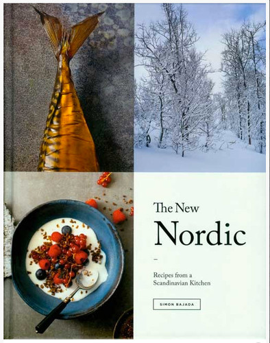 New Nordic: Recipes from a Scandinavian Kitchen  by Simon Bajada