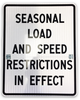 Seasonal Load and Speed Restrictions In Effect Sign