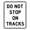 R8-8 Do Not Stop on Tracks Sign