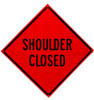 shoulder closed roll up sign