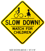 SLOW DOWN WATCH FOR CHILDREN